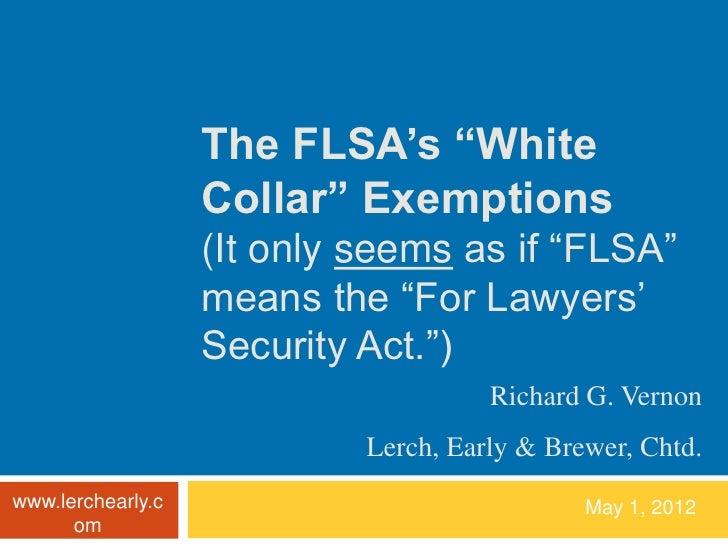 "The FLSA's ""White                   Collar"" Exemptions                   (It only seems as if ""FLSA""                   mea..."