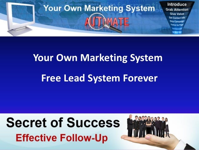 Your Own Marketing SystemFree Lead System Forever