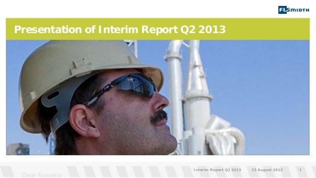 Presentation of Interim Report Q2 2013 23 August 2013Interim Report Q2 2013 1
