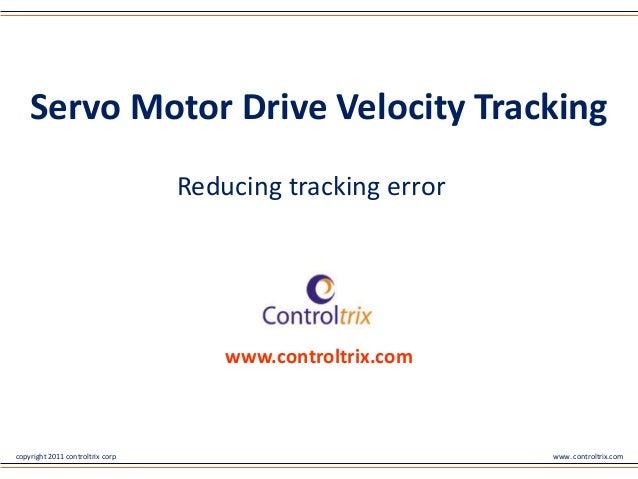 Servo Motor Drive Velocity Tracking                                  Reducing tracking error                              ...