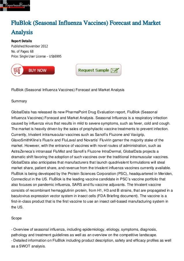 FluBlok (Seasonal Influenza Vaccines) Forecast and MarketAnalysisReport Details:Published:November 2012No. of Pages: 68Pri...