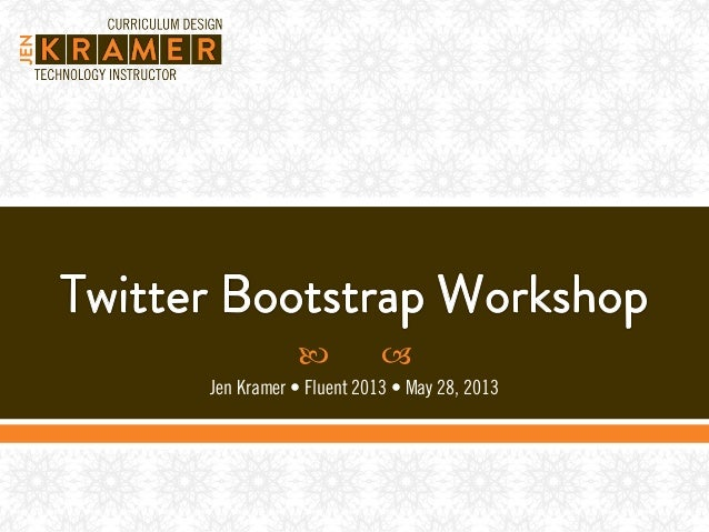 Twitter Bootstrap Workshop: Fluent 2013