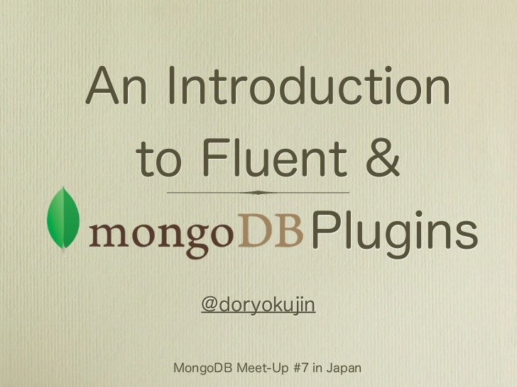 An Introduction to Fluent & MongoDB Plugins