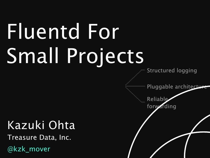 Fluentd for Small Projects @ Fluentd Casual 20120518