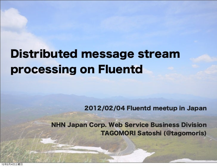 Distributed Stream Processing on Fluentd / #fluentd