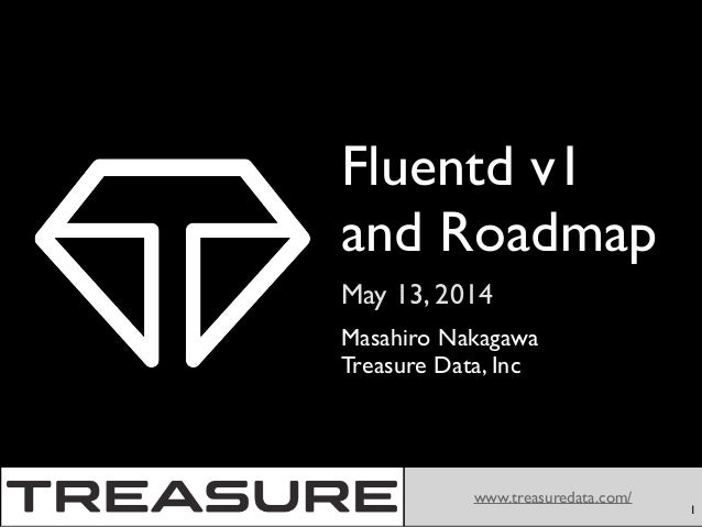 Fluentd v1 and Roadmap