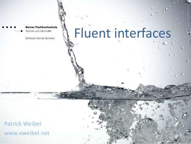 Fluent interfaces Patrick Weibel www.eweibel.net