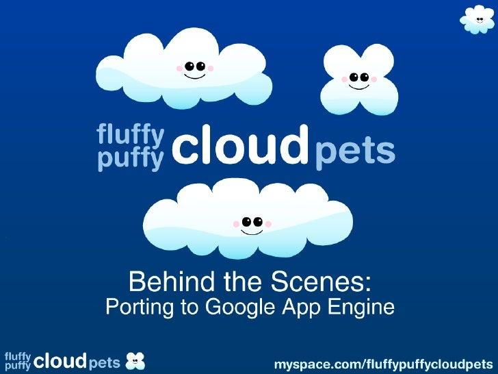 Fluffy Puffy Cloud Pets App Engine Meetup - Audrey's Slides