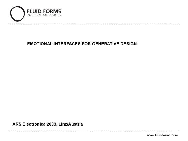 EMOTIONAL INTERFACES FOR GENERATIVE DESIGN     ARS Electronica 2009, Linz/Austria                                         ...