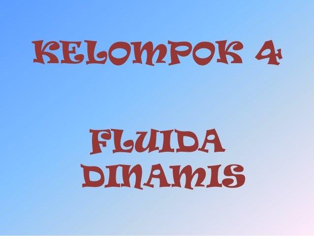 KELOMPOK 4 FLUIDA DINAMIS