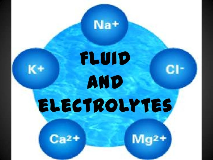 Fluid and electrolytes<br />