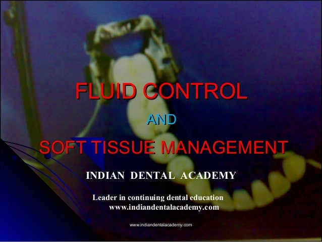 Fluid control and soft tissue management  / cosmetic dentistry training
