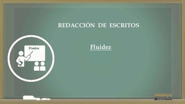 Fluidez REDACCIÓN DE ESCRITOS Fluidez