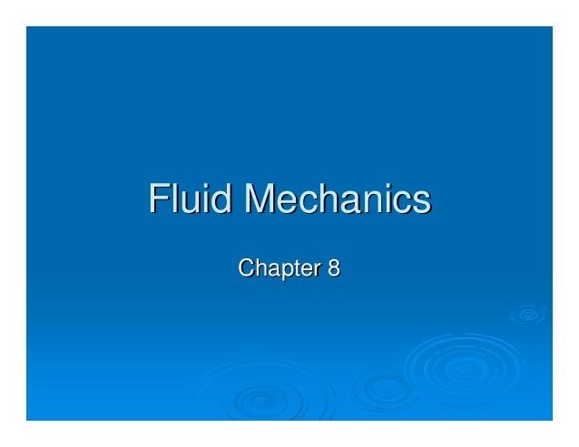 Fluid MechanicsFluid MechanicsChapter 8Chapter 8