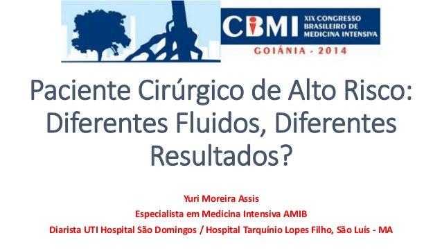 Yuri Moreira Assis  Especialista em Medicina Intensiva AMIB  Diarista UTI Hospital São Domingos / Hospital Tarquínio Lopes...