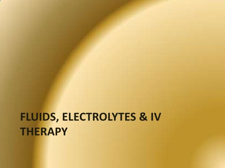 Fluids, Electrolytes & IV Therapy