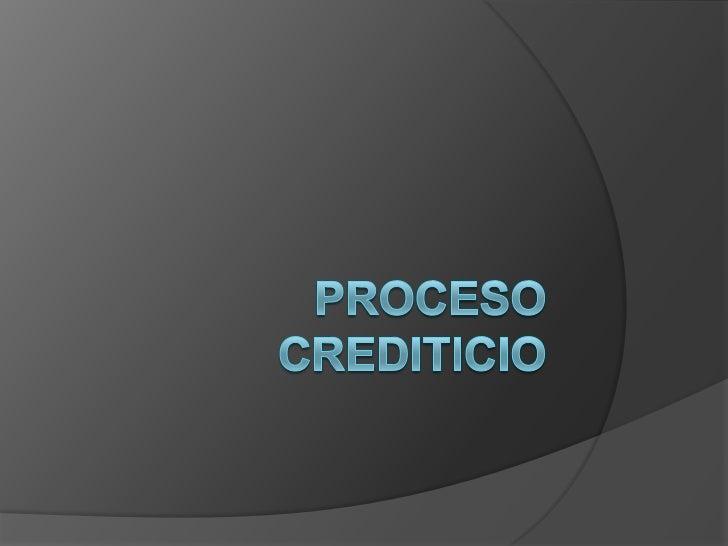 Flujo del Proceso Crediticio  Preventa   Promoción e Inscripción   Evaluación y Negociación  Venta   Evaluación Económi...