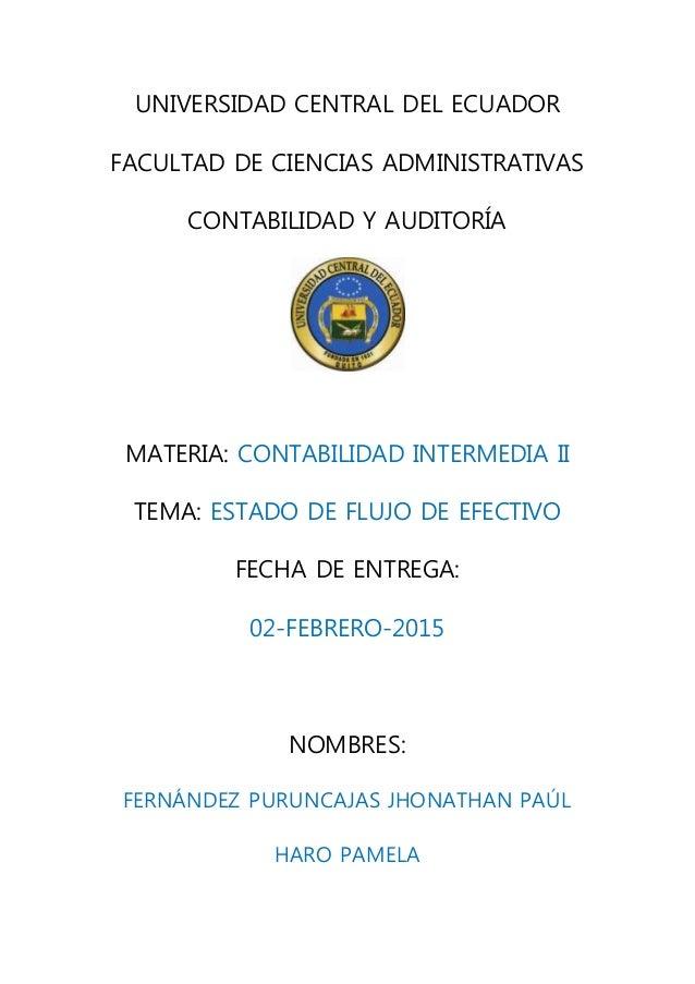 UNIVERSIDAD CENTRAL DEL ECUADOR FACULTAD DE CIENCIAS ADMINISTRATIVAS CONTABILIDAD Y AUDITORÍA MATERIA: CONTABILIDAD INTERM...