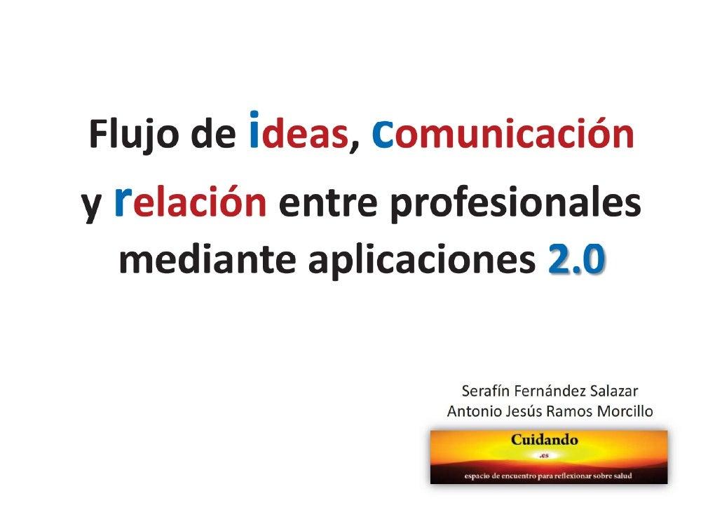 Flujo de ideas, comunicación y relación. cuidando. slideshare