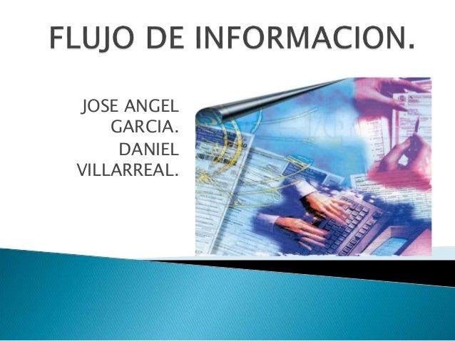 JOSE ANGEL  GARCIA.  DANIEL  VILLARREAL.