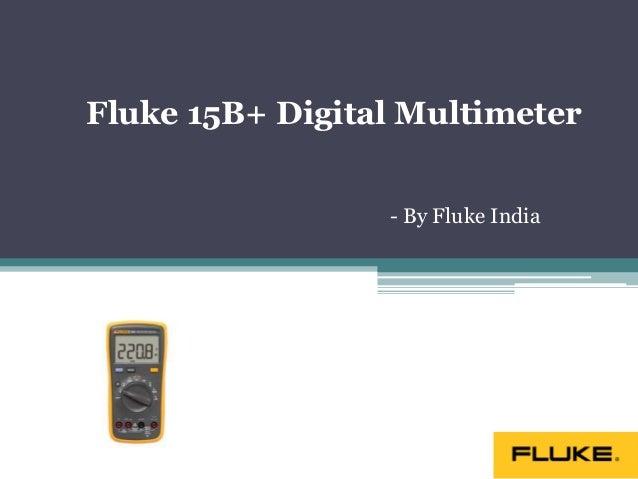 Fluke 15B+ Digital Multimeter - By Fluke India