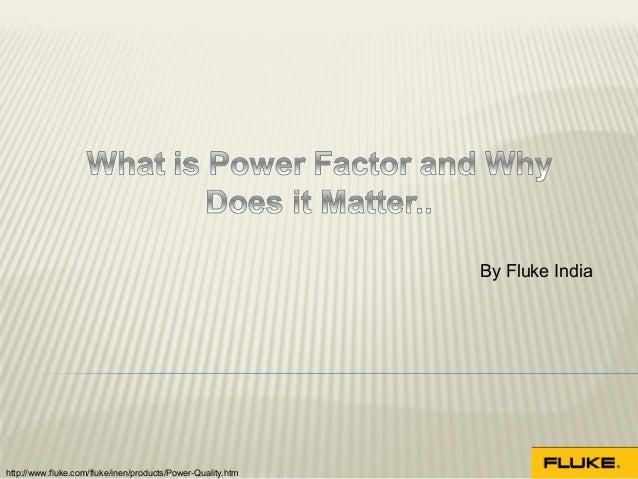 By Fluke Indiahttp://www.fluke.com/fluke/inen/products/Power-Quality.htm