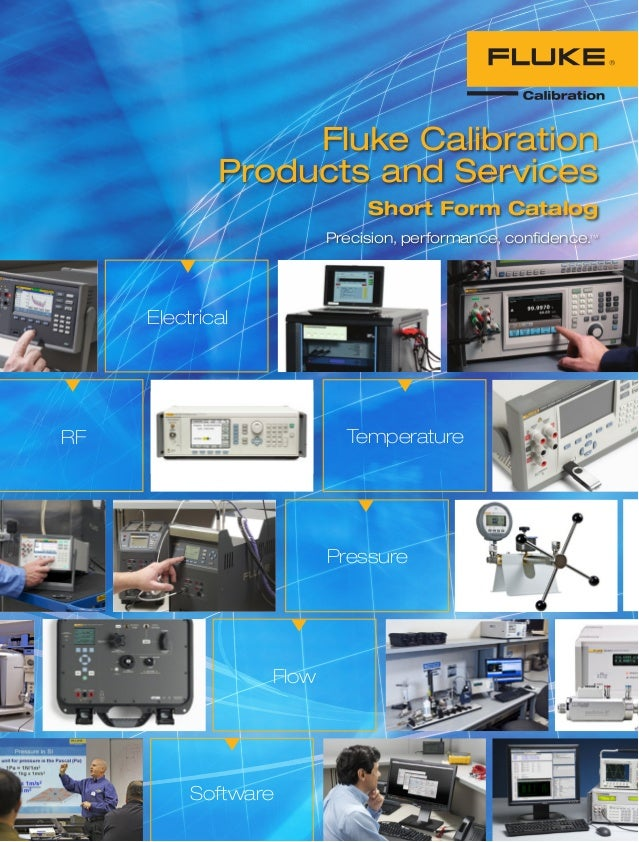 Electrical Temperature Software Flow Pressure RF Fluke Calibration Products and Services Short Form Catalog Precision, per...