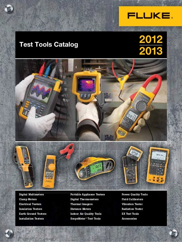Fluke Corportation Catalogue - PAT Portable Appliance Testers, Clamp Meters, Multimeters, Installation Testers, Insulation Testers, Laser Distance Meters, Vibration Testers