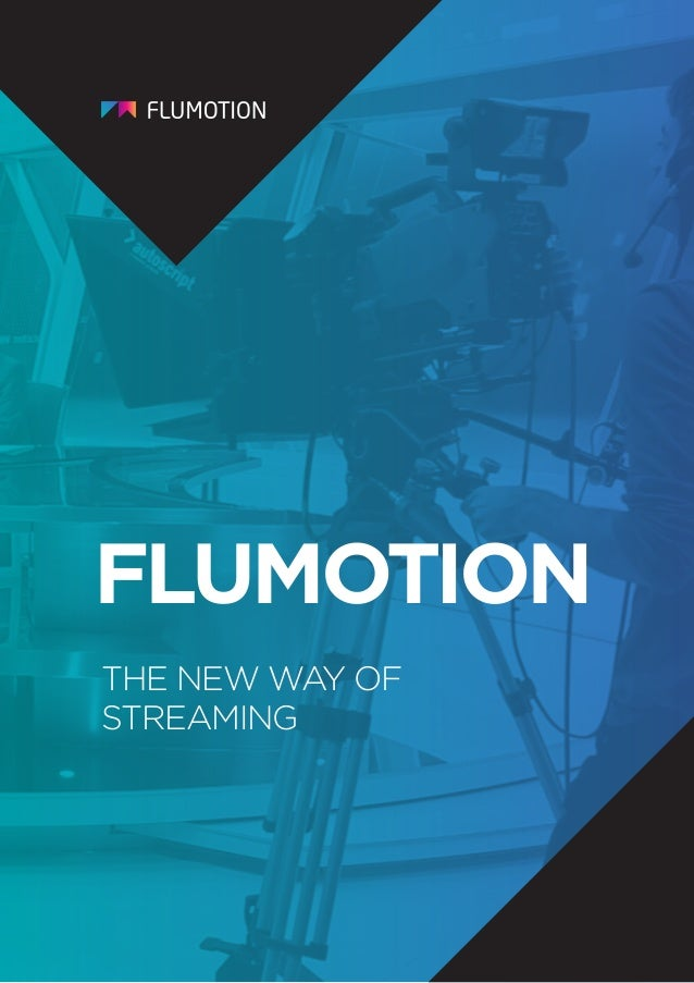 THE NEW WAY OF STREAMING FLUMOTION