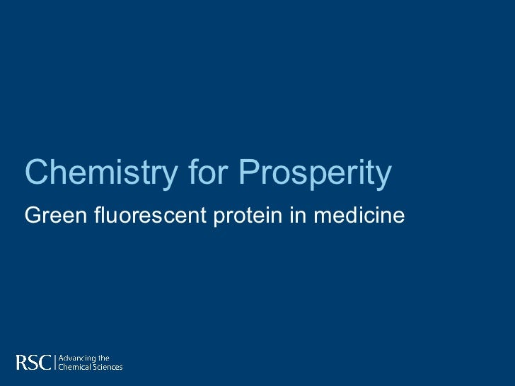 Chemistry for ProsperityGreen fluorescent protein in medicine