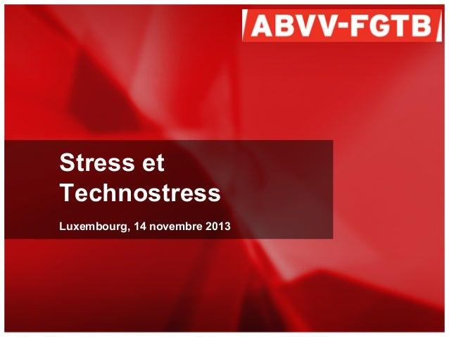Stress et Technostress Luxembourg, 14 novembre 2013