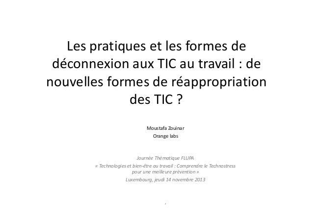 """Journée Thématique FLUPA """"Technostress"""" - Moustafa Zouinar : Les pratiques et les formes de déconnexion aux TICs au travail : de nouvelles formes de réappropriation et de régulation des usages des TICs ?"""