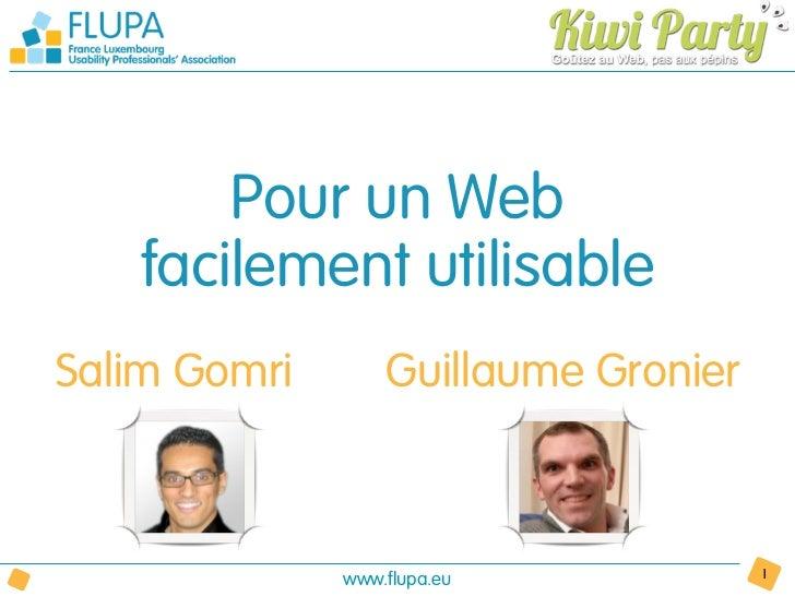 Pour un Web   facilement utilisableSalim Gomri       Guillaume Gronier              www.flupa.eu            1