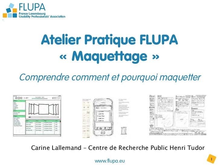 Atelier Pratique FLUPA        « Maquettage »                           nComprendre comment et pourquoi maquetter  Carine L...