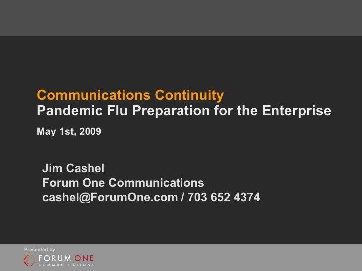 Communications Continuity: Pandemic Flu Preparation for the Enterprise / Jim Cashel, Forum One Communications