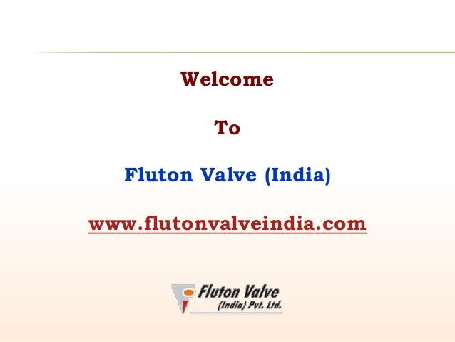 Welcome  To Fluton Valve (India) www.flutonvalveindia.com