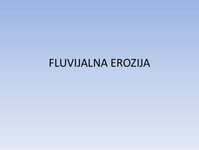 FLUVIJALNA EROZIJA