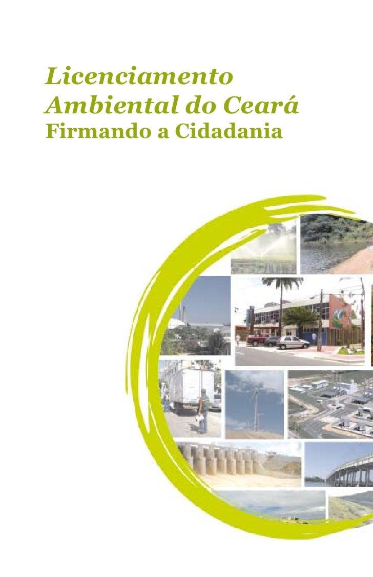 Licenciamento Ambiental do Ceará Firmando a Cidadania                Licenciamento Ambiental: firmando a cidadania - 1