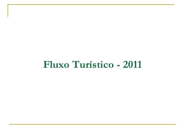 Fluxo Turístico - 2011