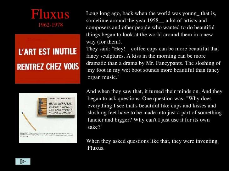 Fluxus 1962-1978 <ul><li>Long long ago, back when the world was young_ that is,  </li></ul><ul><li>sometime around the yea...