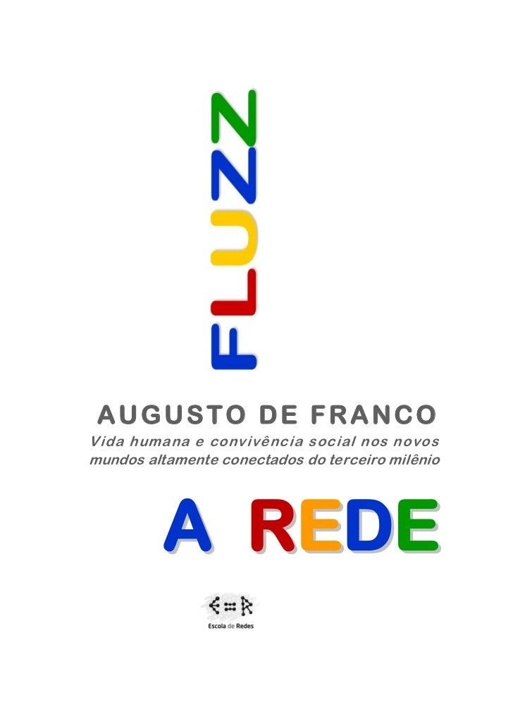 AUGUSTO DE FRANCOVida humana e convivência social nos novosmundos altamente conectados do terceiro milênio         A R ED E