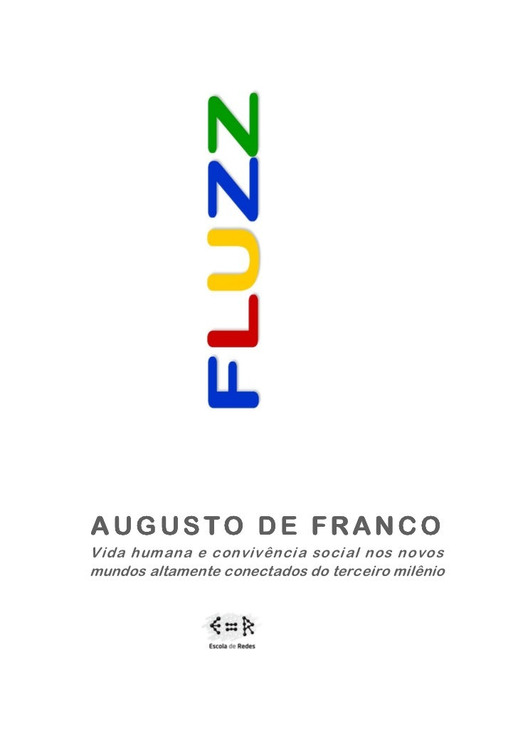 AUGUSTO DE FRANCOVida humana e convivência social nos novosmundos altamente conectados do terceiro milênio