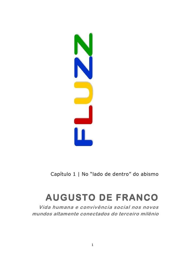 "Capítulo 1 | No ""lado de dentro"" do abismo     AUGUSTO DE FRANCO  Vida humana e convivência social nos novosmundos altamen..."