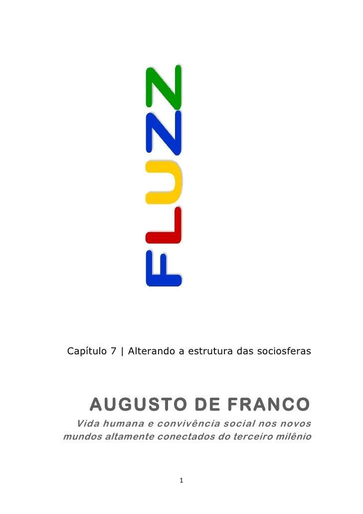 Capítulo 7 | Alterando a estrutura das sociosferas     AUGUSTO DE FRANCO  Vida humana e convivência social nos novosmundos...