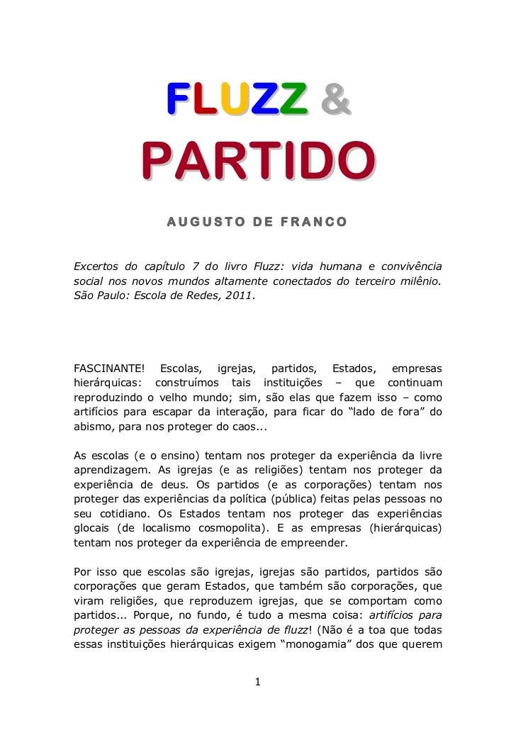 FLUZZ &            PARTIDO                 AUGUSTO DE FRANCOExcertos do capítulo 7 do livro Fluzz: vida humana e convivênc...