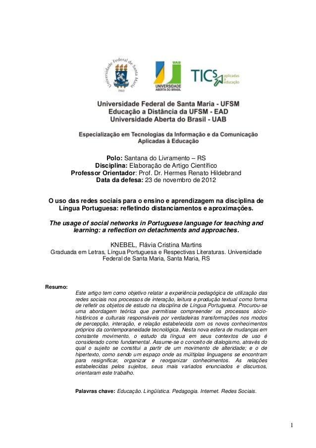 1Polo: Santana do Livramento – RSDisciplina: Elaboração de Artigo CientíficoProfessor Orientador: Prof. Dr. Hermes Renato ...