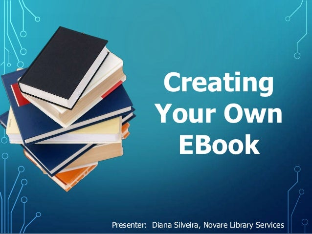 Creating Your Own Ebook (sept 2013)