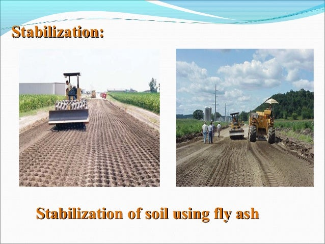 Flyash in geotechnical engineering for Soil stabilization