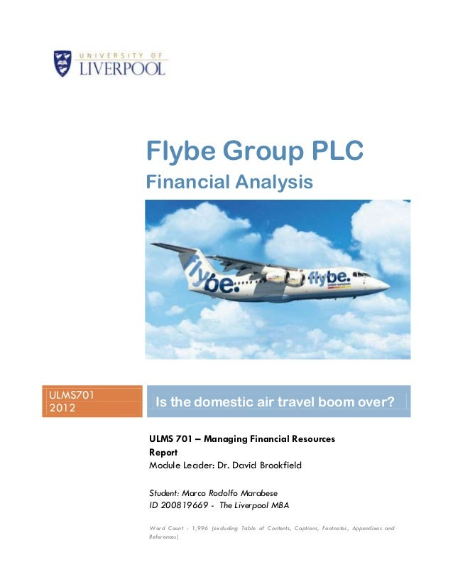 Flybe Group PLC          Financial AnalysisULMS7012012        Is the domestic air travel boom over?          ULMS 701 – Ma...
