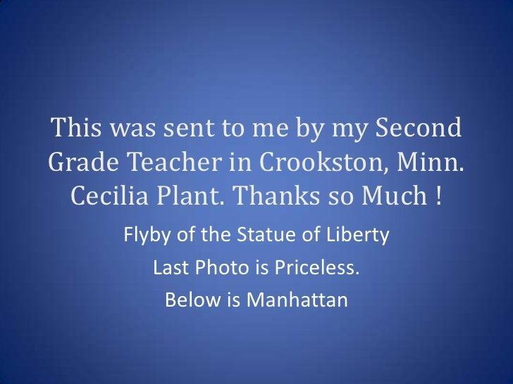 This was sent to me by my SecondGrade Teacher in Crookston, Minn. Cecilia Plant. Thanks so Much !     Flyby of the Statue ...